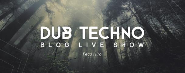 Dub Techno Blog Live Show with Peco Hiro - DI FM