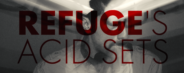 Refuge's Acid Sets
